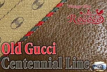CentenniaiLine -Old Gucci